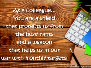 21) As a colleague, you are a shield that protects us from the boss ...