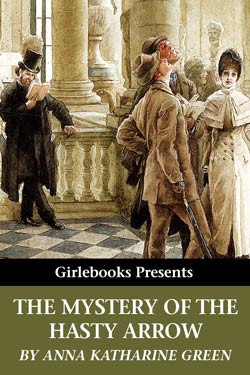 The Mystery of the Hasty Arrow may be downloaded for free from our ...