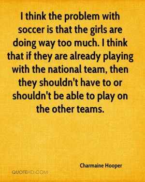 Soccer Quotes For Girls Teams Charmaine hooper quotes