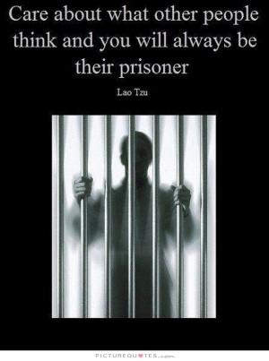 Lao Tzu Quotes Care Quotes Prisoner Quotes