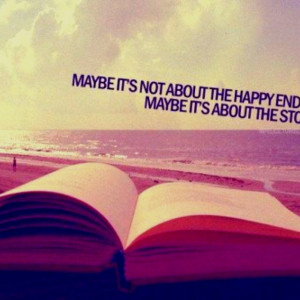 Happy ending quote: Life Quotes, The Journey, Happy End, Cute Quotes ...