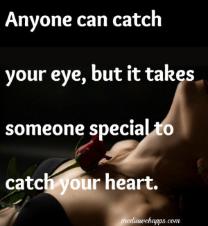 Your Special To Me Quotes Anyone can catch your