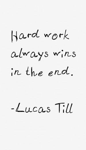 Lucas Till Quotes amp Sayings