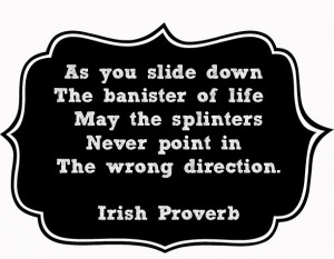 Quote Of The Day… From A Cheeky Irish Proverb