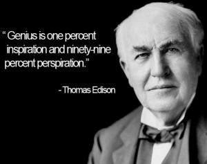 """Thomas Edison Quotes: """"Genius is one percent inspiration…."""""""