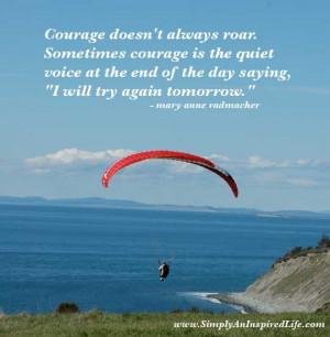 Mary Anne Radmacher: Courage doesnt always roar