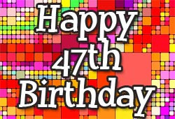 47th Birthday Wishes and Messages free