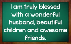 Truly Blessed With Wonderful Husband Beautiful Children And