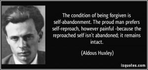 of being forgiven is self-abandonment. The proud man prefers self ...