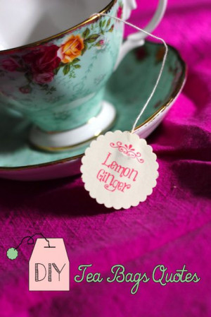 DIY: Tea Bags Quotes Get crazy and have fun!