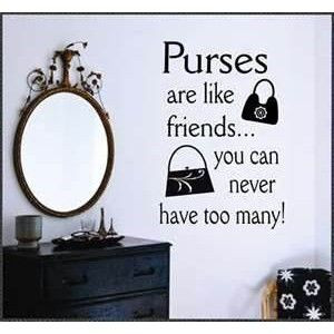 You can never have too many purses!