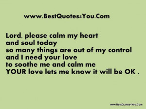 ... love to soothe me and calm me ~ YOUR love lets me know it will be OK