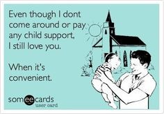 Image Quotes About Deadbeat Dads | Funny Stuff / Quotes / Deadbeat ...