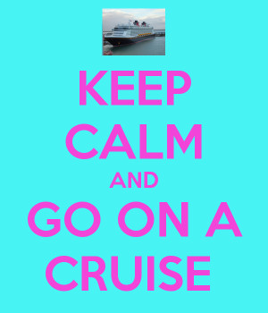 keep-calm-and-go-on-a-cruise.png
