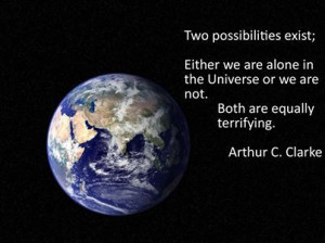 One of my favorite quotes from Arthur C. Clarke.