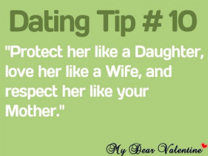 Protect her like a Daughter, love her like a Wife and respect her ...