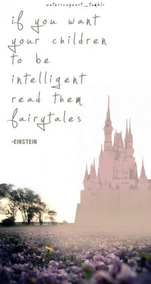 Parents, This Quote is for You! #intelligent #read #fairytales