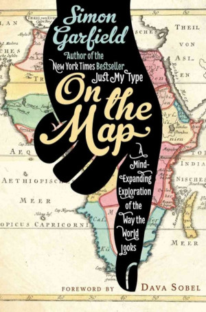 On the Map: A Mind-Expanding Exploration of the Way the World Works ...