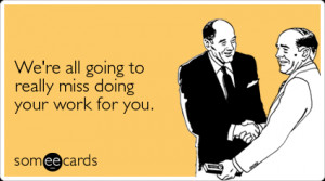 farewell coworker sayings someecards - when you care