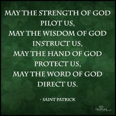 us, may the wisdom of God instruct us, may the hand of God protect us ...