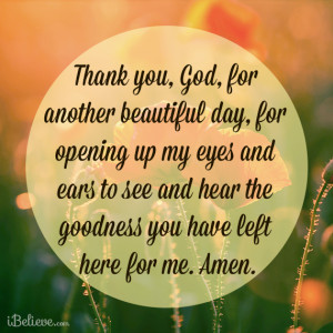 Thank you God for another beautiful day