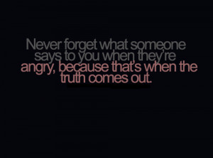 Never Forget What Someone Says To You When They're Angry, Because ...