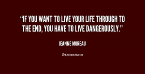 quote-Jeanne-Moreau-if-you-want-to-live-your-life-106848.png