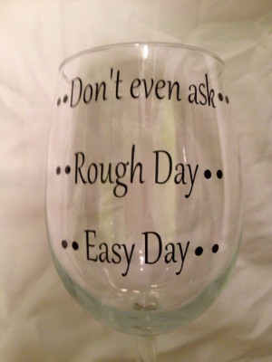 Easy day, rough day wine glass, Personalized wine glass
