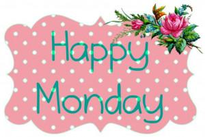 Happy Monday Quotes