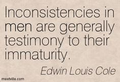 ... to their immaturity edwin louis cole more immature quotes 114 34