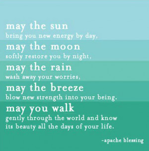 the sun bring you new energy by day, May the moon softly restore you ...