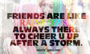 ... there to cheer u up after a storm 124 up 32 down unknown quotes cute