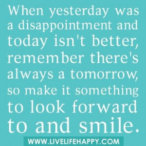 Make tomorrow a better day.. :-)