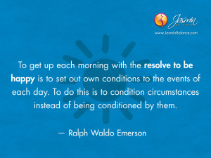 each day to do this is to condition circumstances instead of being ...