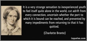 to inexperienced youth to feel itself quite alone in the world ...