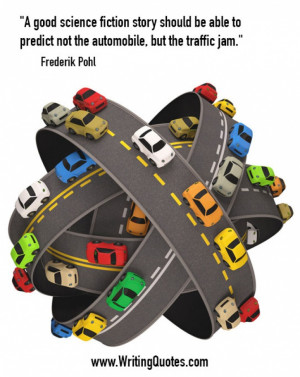 Quotes About Writing » Frederik Pohl Quotes - Traffic Jam - Funny ...