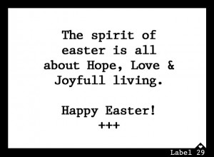 The Spirit of Easter is all about Hope, Love and Joyful living. Easter ...