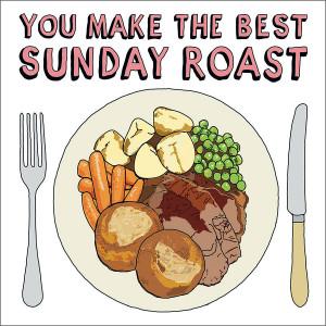 original_you-make-the-best-sunday-roast-greetings-card.jpg