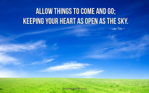 Inspirational Quote: Allow things to come and go; keeping your heart ...