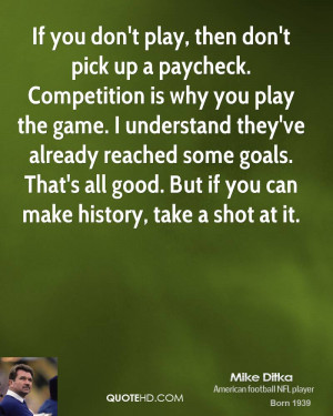 don't play, then don't pick up a paycheck. Competition is why you play ...