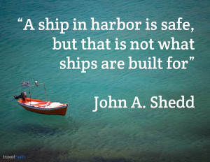 ship in harbor is safe, but that is not what ships are built for.