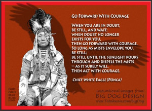 Go forward with Courage - Chief White Eagle: Daily Quotes, Dogs Design ...