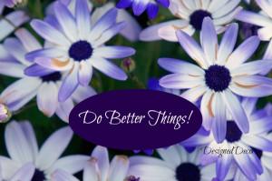 Do-better-things.jpg