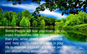 Some People will tear you down just to make themselves look bigger and ...