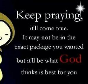 Keep praying.