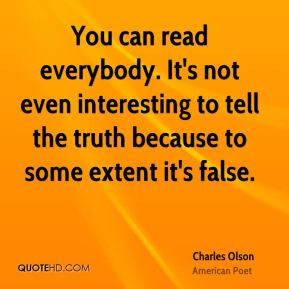 Charles Olson - You can read everybody. It's not even interesting to ...