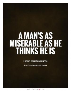 Quotes Miserable Quotes Negative Attitude Quotes Lucius Annaeus Seneca