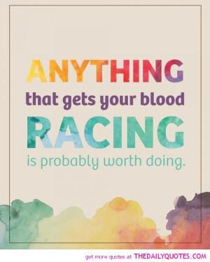 Racing Sayings Get your blood racing