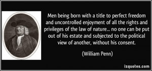 Men being born with a title to perfect freedom and uncontrolled ...