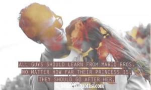 ... Bros. No matter how far their princess is, they should go after her
